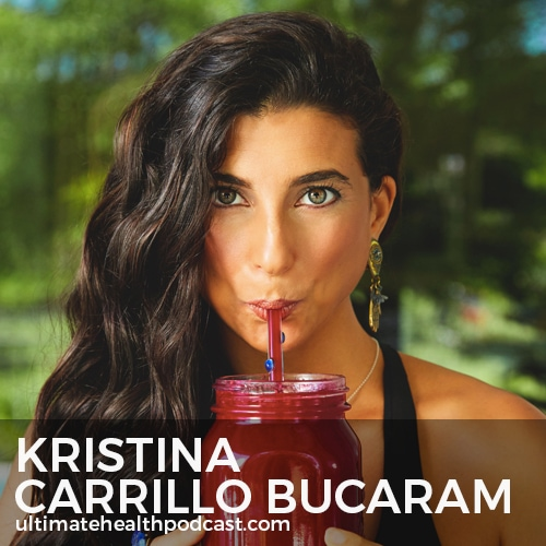 301: Kristina Carrillo Bucaram - Thriving On A FullyRaw Diet