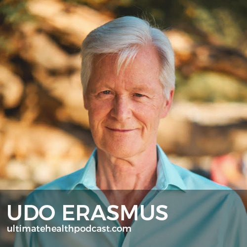 302: Udo Erasmus - Fats That Heal... Fats That Kill, Practice Stillness, Health Is Your Responsibility