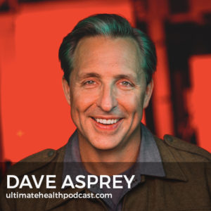 305: Dave Asprey - Game Changers, Practicing Gratitude & Forgiveness, Holotropic Breathing vs. Ayahuasca