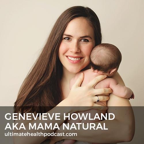 315: Genevieve Howland aka Mama Natural - Preparing For A Healthy Pregnancy & Childbirth