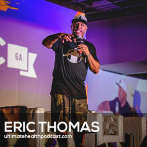 327: Eric Thomas - The Secret To Success, Learn By Teaching, We All Need Inspiration