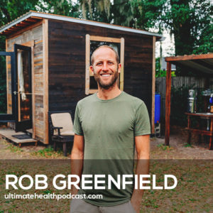344: Rob Greenfield - Living A Simple & Sustainable Life