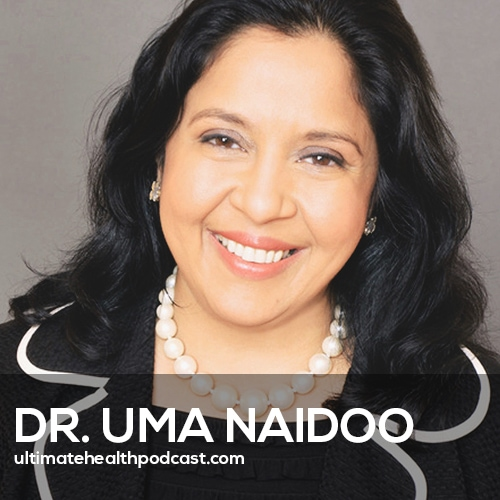 365: Dr. Uma Naidoo - This Is Your Brain On Food