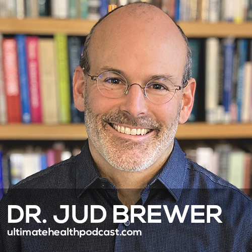 Dr. Jud Brewer on Unwinding Anxiety (#397)