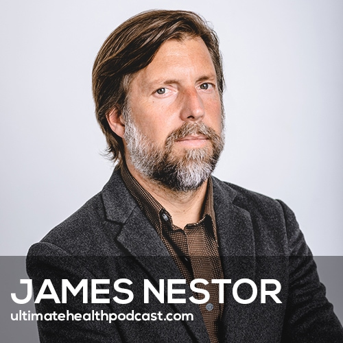 James Nestor - Breathe This Way to Transform Your Body and Mind (#413)